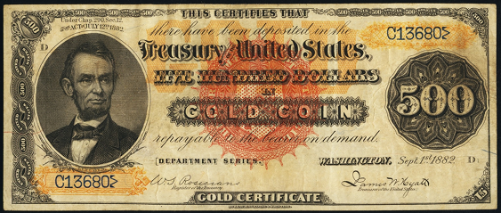 1882 Five Hundred Dollar Gold Certificates Countersigned